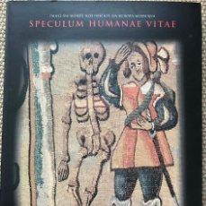 Libros: SPECULUM HUMANAE VITAE. IMAXE DA MORTE NOS INICIOS DA EUROPA MODERNA. Lote 204816206