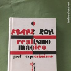 Libros: FRANZ ROH , REALISMO MÁGICO- POST EXPRESIONISMO LIBRO FACSÍMIL IVAM. Lote 205260432
