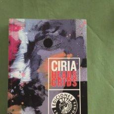 Libros: JOSE MANUEL CIRIA HEADS GRIDS - EDICION CIRCULO DE BBAA MADRID. Lote 205265995