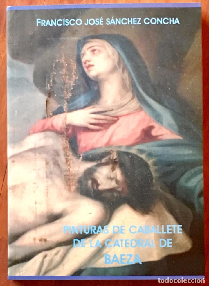 PINTURA DE CABALLETE DE LA CATEDRAL DE BAEZA (Libros Nuevos - Bellas Artes, ocio y coleccionismo - Pintura)