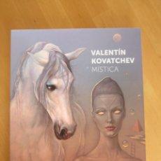 """Libros: VALENTÍN KOVATCHEV- CATÁLOGO DE LA EXPOSICIÓN """"MÍSTICA"""" - JUNIO-SEPTIEMBRE 2018-MÁLAGA. Lote 207008255"""