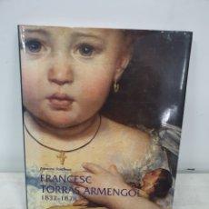 Libros: FRANCESC TORRAS ARMENGOL 1832/1878. Lote 208294742