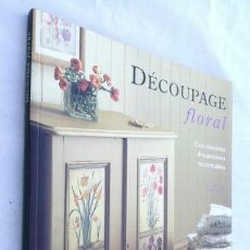 Libros: DECOUPAGE FLORAL .CON MOTIVOS DECORATIVOS RECORTABLES. JOCASTA INNES,STEWART WALTON. Lote 208756620