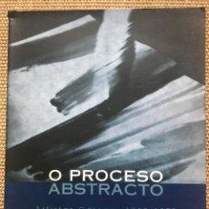 Livres: O PROCESO ABSTRACTO. ARTISTAS GALEGOS 1950-1979. Lote 209868790