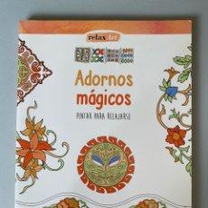 Libros: ADORNOS MÁGICOS PINTAR PARA RELAJARSE - RELAX ART. Lote 210547256