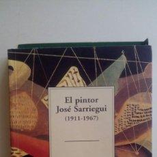 """Libros: """"EL PINTOR JOSÉ SARRIEGUI"""" (1911-1967) IGNACIO ALONSO DE ERRASTI. EDIT.: BIKAIKO GAIAK, TEMAS VIZCAÍ. Lote 211498006"""