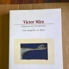 Libros: VÍCTOR MIRA. DISPARATE DE FUENDETODOS Y CIEN IMÁGENES DE ÁFRICA.. Lote 213942140