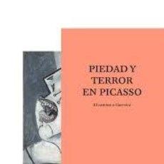 Libros: PIEDAD Y TERROR EN PICASSO EL CAMINO A GUERNICA. Lote 214012538