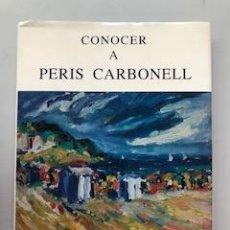 Libros: CONOCER A PERIS CARBONELL - MANUEL QUINTANILLA - 1991 ESTUDIO SOBRE LA OBRA DEL ARTISTA (1957-1990).. Lote 214049972