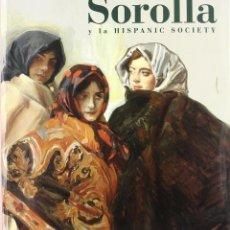 Libros: SOROLLA Y LA HISPANIC SOCIETY. UNA VISIÓN DE LA ESPAÑA DE ENTRESIGLOS, 1998. Lote 214051528