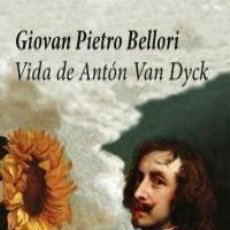 Libros: GIOVAN PIETRO BELLORI - VIDA DE ANTON VAN DYCK. Lote 214208605