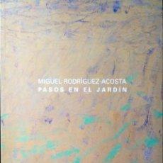 Libros: PASOS EN EL JARDÍN. MIGUEL RODRÍGUEZ ACOSTA. CONDE DUQUE. 2002.. Lote 214234060
