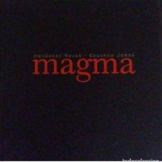 Libros: MAGMA. MENÉNDEZ ROJAS. PELAIRES (CENTRE CULTURAL CONTEMPORANI). 2004.. Lote 214234602