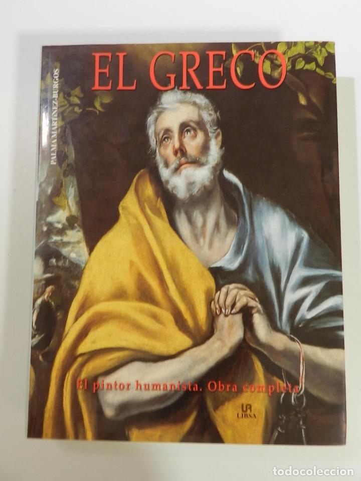 EL GRECO : EL PINTOR HUMANISTA OBRA COMPLETA TAPA DURA 2004 ED LIBSA PALMA MARTINEZ B. LIBRO PINTURA (Libros Nuevos - Bellas Artes, ocio y coleccionismo - Pintura)