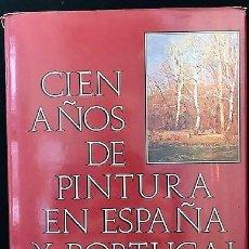 Libros: CIEN AÑOS DE PINTURA EN ESPAÑA Y PORTUGAL. 1830-1930. 11 TOMOS.. Lote 216997808