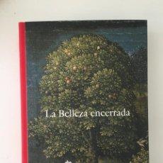 Livros: LA BELLEZA ENCERRADA. DE FRA ANGELICO A FORTUNY. CATÁLOGO MUSEO NACIONAL DEL PRADO. Lote 217901250