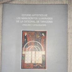 Libros: ESTUDIO ARTISTICO MANUSCRITOS CATEDRAL TARAZONA. Lote 219148028