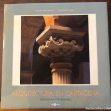 Livres: ARQUITECTURA EN CARTAGENA. ECLECTICISMO Y MODERNISMO. Lote 220098175
