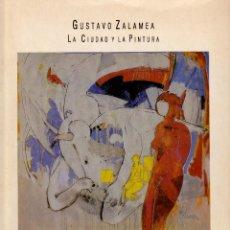 Libros: GUSTAVO ZALAMEA, LA CIUDAD Y LA PINTURA. OBRA RECIENTE 1992-1994. Lote 220696102