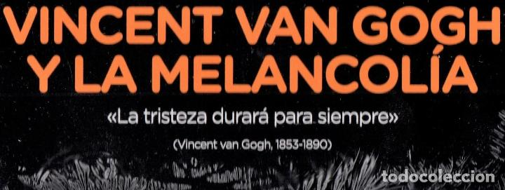 Libros: VICENT VAN GOGH Y LA MELANCOLÍA MONOGRÁFICO ED EL PAÍS 2020 COL THIS IS ART LIBRO + DVD PLASTIFICADO - Foto 10 - 221672081