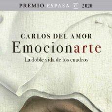Libros: EMOCIONARTE. LA DOBLE VIDA DE LOS CUADROS PREMIO ESPASA 2020. CARLOS DEL AMOR. Lote 221710867