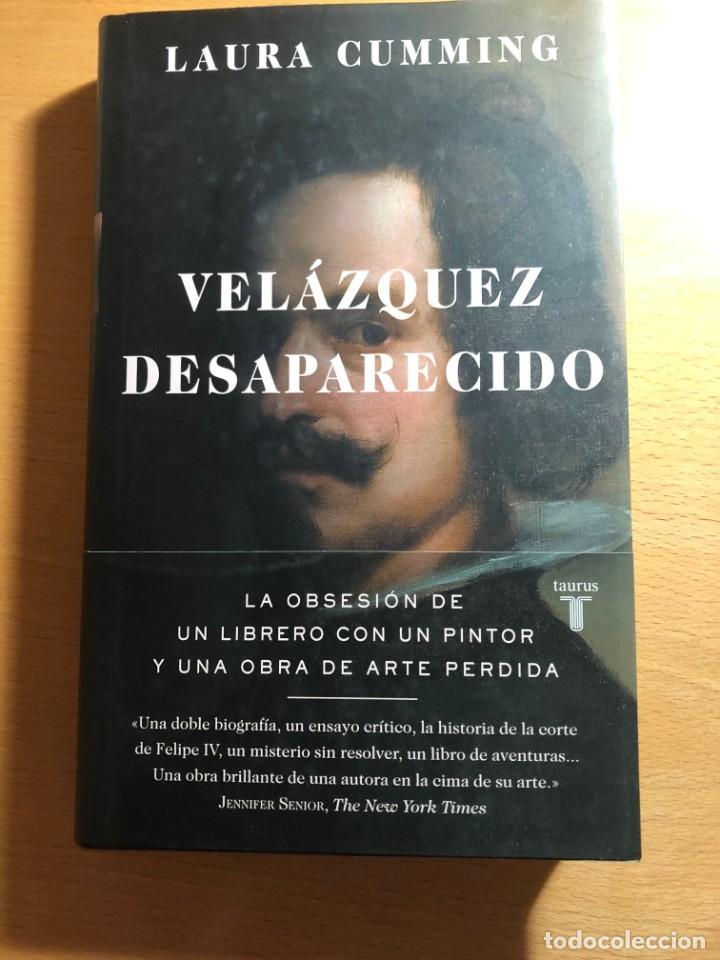 VELÁZQUEZ DESAPARECIDO. LAURA CUMIMING. EDITORIAL TAURUS. SIGLO DE ORO. FELIPE IV (Libros Nuevos - Bellas Artes, ocio y coleccionismo - Pintura)