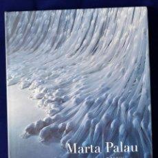 Libros: NAUALLI: MARTA PALAU (ARTE Y FOTOGRAFÍA) - CARBALLIDO, EMILIO; FRANCISCO REYES PALMA; GONZÁLEZ MELLO. Lote 222500341