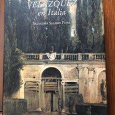 Libros: VELÁZQUEZ EN ITALIA. SALVADOR SALORT PONS. Lote 222863468