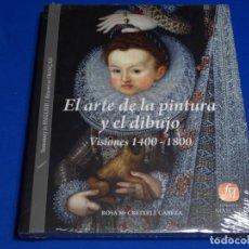 Libros: EL ARTE DE LA PINTURA Y EL DIBUJO.VISIONS 1400-1800.FUNDACIO MASCORT.NUEVO.. Lote 225866905