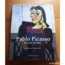 Libros: LIBRO PABLO PICASSO SU VIDA, SU OBRA. GIORGIO CORTENOVA. PROLOGO Mª TERESA OCAÑA. CARROGGIO 2005. Lote 227028915