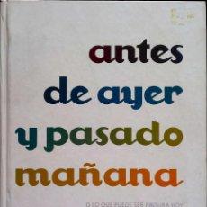 Livros: ANTES DE AYER Y PASADO MAÑANA O LO QUE PUEDE SER PINTURA HOY. DAVID BARRO. AIE-MACUF. 2009.. Lote 227248435