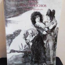 Libros: LIBRO DIDÁCTICO GOYA. LOS CAPRICHOS-DIBUJOS Y AGUAFUERTES. AÑO 1994.. Lote 227645390