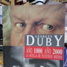 Libros: AÑO 1000 AÑO 2000-LA HUELLA DE NUESTROS MIEDOS-GEORGES DUBY-EDITA ANDRÉS BELLO-1995. Lote 227796100