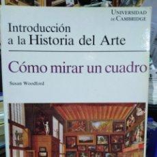 Libros: COMO MIRAR UN CUADRO-INTRODUCCIÓN A LA HISTORIA DEL ARTE-SUSAN WOODFORD-GUSTAVO GILI,ILUSTRADO 1985. Lote 227850515