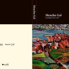 Libros: MENCHU GAL. LA ALEGRÍA DEL COLOR. Lote 251903550