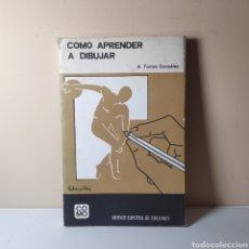 Libros: COMO APRENDER A DIBUJAR. A. TORRES GONZÁLEZ. Lote 234926620