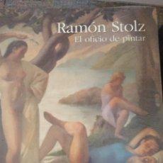 Libros: LIBRO GRAN FORMATO RAMON STOLZ PRECINTADO EL OFICIO DE PINTAR VALENCIA SANTANDER ZARAGOZA PRECINTADO. Lote 235181245