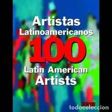 Libros: ARTISTAS LATINOAMERICANOS 100 / LATIN AMERICAN ARTISTS 100. Lote 235989185
