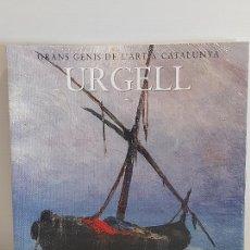 Libros: URGELL / GRANS GENIS DE LART A CATALUNYA / 7 / LIBRO PRECINTADO... Lote 258829330