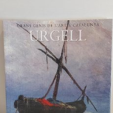 Libros: URGELL / GRANS GENIS DE L'ART A CATALUNYA / 7 / LIBRO PRECINTADO... Lote 236542920