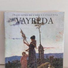 Libros: VAYREDA / GRANS GENIS DE L'ART A CATALUNYA / 9 / LIBRO PRECINTADO... Lote 236543490