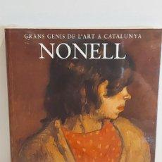 Libros: NONELL / GRANS GENIS DE L'ART A CATALUNYA / 16 / LIBRO PRECINTADO.. Lote 236546870