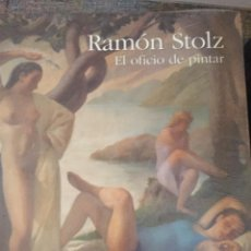 Libros: LIBRO GRAN FORMATO RAMON STOLZ PRECINTADO EL OFICIO DE PINTAR VALENCIA SANTANDER ZARAGOZA PRECINTADO. Lote 236859580