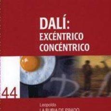 Livros: DALI: EXCENTRICO CONCENTRICO. LEOPOLDO LA RUBIA DE PRADO. Lote 237250290