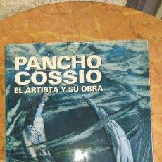 Libros: LIBRO DE PANCHO COSSÍO EL ARTISTA Y SU OBRA.. Lote 237268685