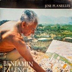 Livros: BENJAMIN PALENCIA Y NOSOTROS. JOSÉ PLANELLES. Lote 238706970