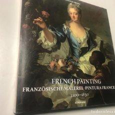 Libros: LA PINTURA FRANCESA, MÁS DE 400 PAGS. 30X30 CM.. Lote 238859370