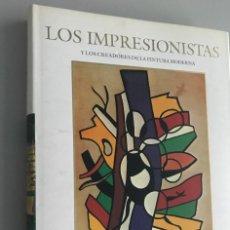 Libros: LOS IMPRESIONISTAS Y LOS CREADORES DE LA PINTURA MODERNA, GRAN FORMATO , APROX. 32 X 24 CM.. Lote 239375540