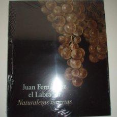 Libros: JUAN FERNÁNDEZ EL LABRADOR. NATURALEZAS MUERTAS. CATÁLOGO DE LA EXPOSICIÓN. SIN DESPRECINTAR.. Lote 239907355
