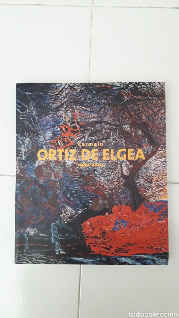 LIBRO CARMELO ORTÍZ DE ELGEA. 1980-2003 (Libros Nuevos - Bellas Artes, ocio y coleccionismo - Pintura)